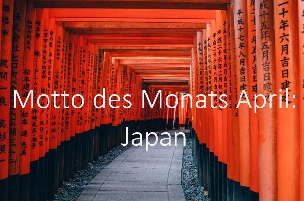 Motto des Monats April: Japan