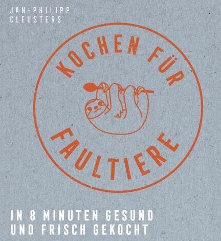 LiC Kochbuch Tipp: Kochen für Faultiere